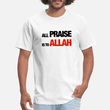 Allah All Praise is to Allah - Alhamdulillah - Men's T-Shirt