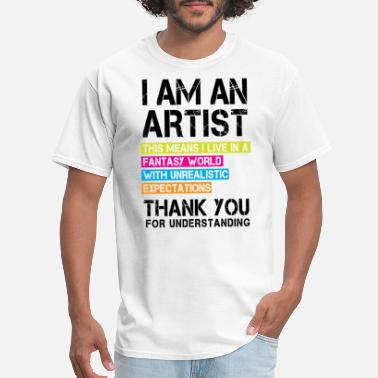 Artist I am an Artist ... - Men's T-Shirt