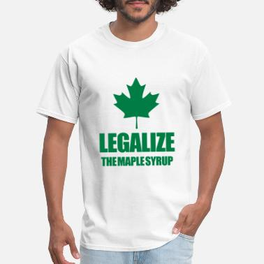 Legal Legalize maple syrup - Men's T-Shirt