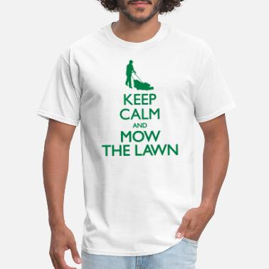 Mow Keep Calm and mow the Lawn - Men's T-Shirt