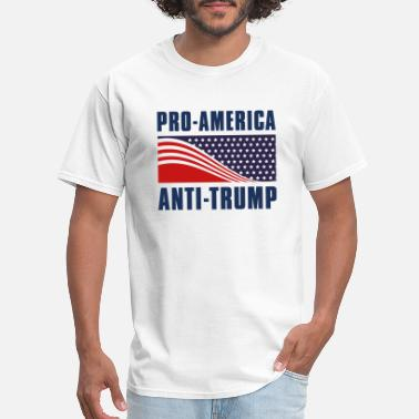 Pro-america Pro-America Anti-Trump - Men's T-Shirt