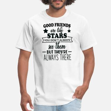 Relationship Good friends are like stars, you don't always - Men's T-Shirt