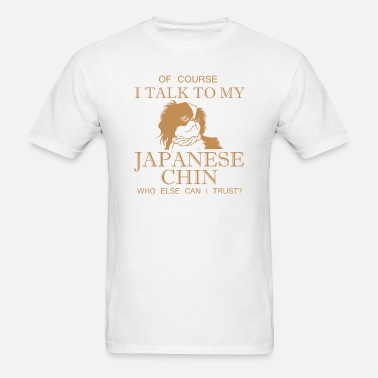 08a009fc8af6c Funny Japanese Chin - Of Course I Talk - Humor Men s T-Shirt ...