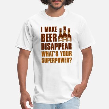I Brew Beer Whats Your Superpower I Make Beer Disappear - Men's T-Shirt