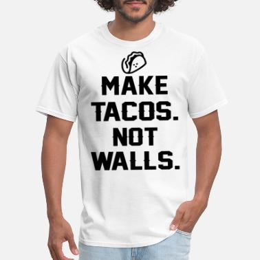 Fuck-trump-shirt Make Walls Not Tacos Funny Taco Anti Trump Mexican - Men's T-Shirt