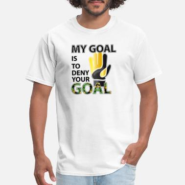 Goal Wall My Goal is to deny your Goal - Men's T-Shirt