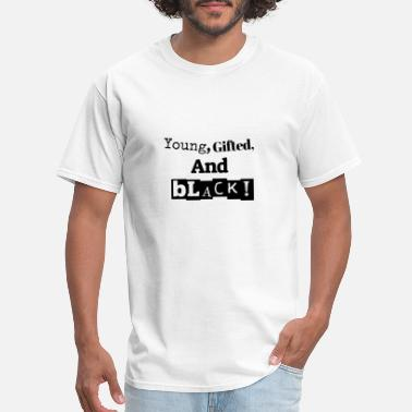 Young Gifted And Black Young, Gifted, and Black - Men's T-Shirt