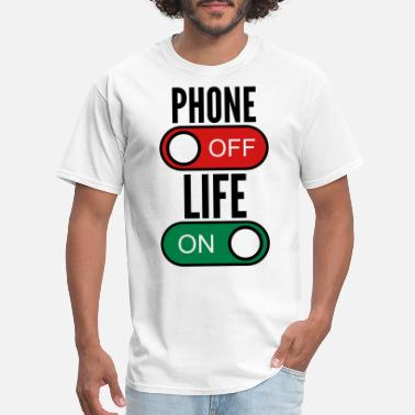 Reddit Quotes Phone Off Life On Quote - Men's T-Shirt