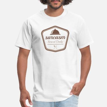 Daily Sarcasm Served Daily - Men's T-Shirt