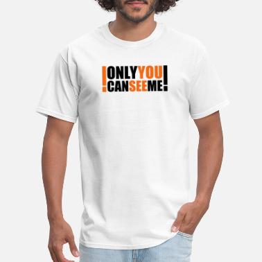 Motto only you can see me - Men's T-Shirt