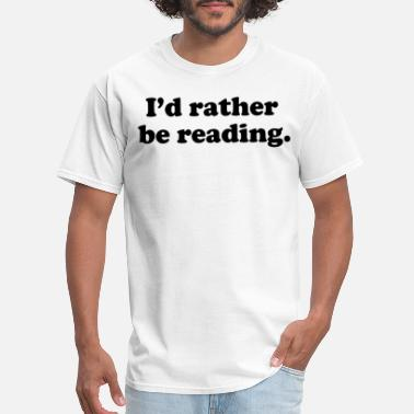 Ladies Love Reading I d Rather Be Reading Tee Top Ladies Unisex Crewne - Men's T-Shirt