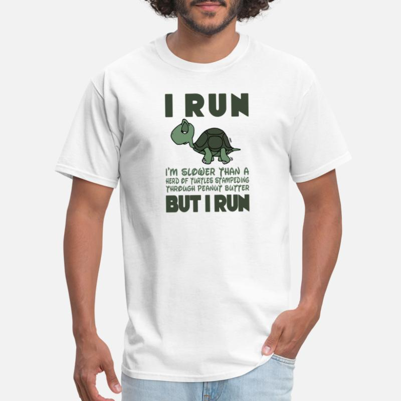 1ce273056 Shop I Run Slower Than A Herd Of Turtles T-Shirts online | Spreadshirt