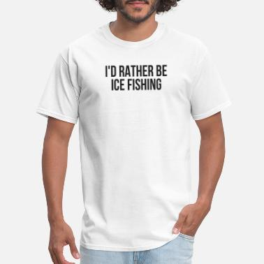 Rather I'd Rather Be Ice Fishing Vintage Fishing Catch Fish - Men's T-Shirt