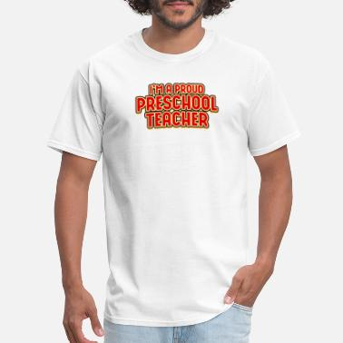 Proud Teacher Teachers Day - Proud Preschool Teacher - Men's T-Shirt