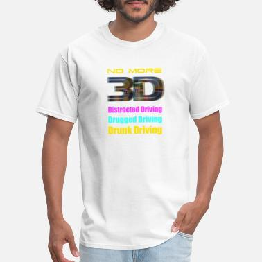Drug Prevention National 3D Impaired Driving Prevention Month - Men's T-Shirt