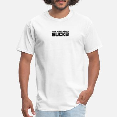 Nude Beach This Nude Beach Sucks - Men's T-Shirt