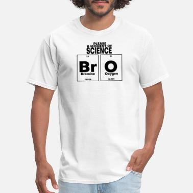 Bro Science PLEASE A MOMENT OF SCIENCE BRO Gift Item - Men's T-Shirt