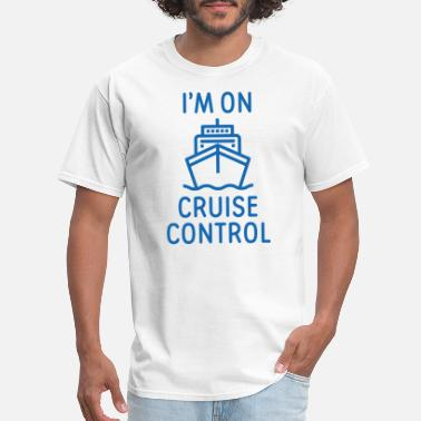 Control I'm On Cruise Control - Men's T-Shirt