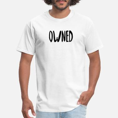 Owned owned - Men's T-Shirt