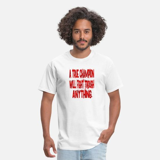 Birthday T-Shirts - a true champion will fight - Men's T-Shirt white