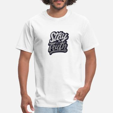 Swag Funny Stay the Truth - Men's T-Shirt