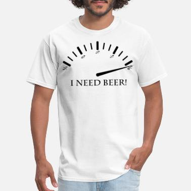 Fuel Gauge I need beer, fuel gauge - Men's T-Shirt