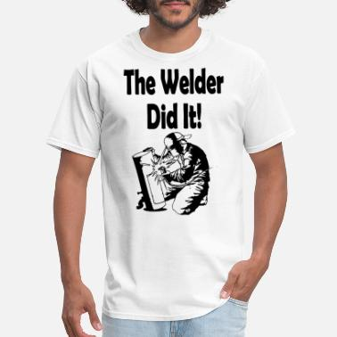 Welder Maternity The Welder did it Maternity Perso - Men's T-Shirt