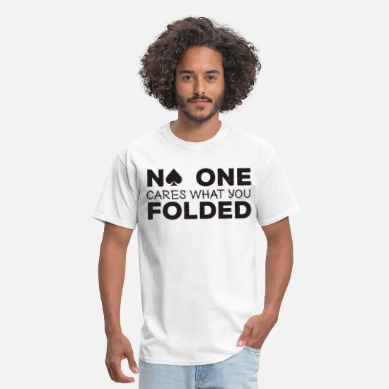 Th Birthday T-shirts T-Shirts - No One Cares What You Folded Cards Poker Texas Hol - Men's T-Shirt white
