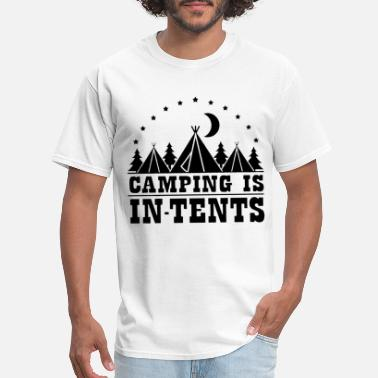 Camping Is In Tents Funny Intense Gift for Camper - Men's T-Shirt