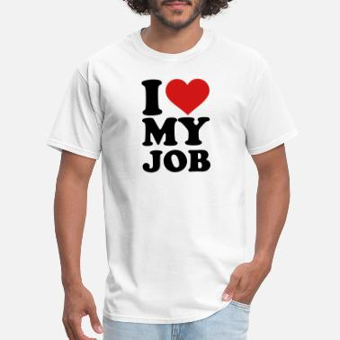 Love I love my job - T-shirt Homme