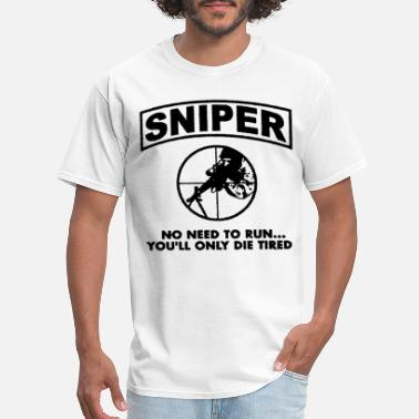 Army Sniper Sniper No Need To Run Army Marine Corps Adult - Men's T-Shirt