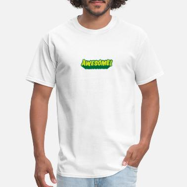 I Am Awesome I Am Awesome! - Men's T-Shirt
