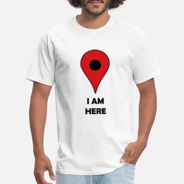 Gps I AM HERE Map Location GPS Symbol - Men's T-Shirt