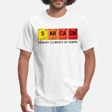 Sarcasm Sarcasm - Primary elements of humor - Men's T-Shirt