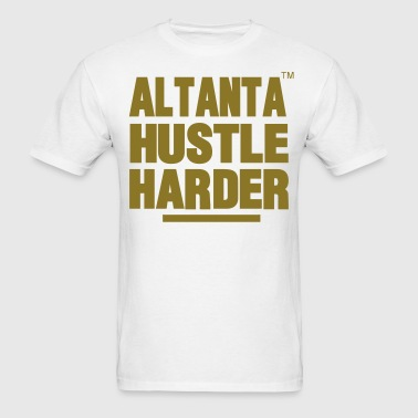 ATLANTA HUSTLE HARDER - Men's T-Shirt