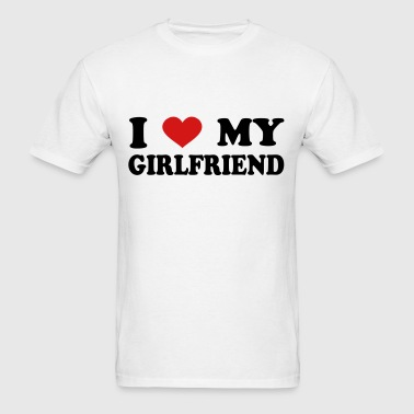 I Love My girlfriend - Men's T-Shirt