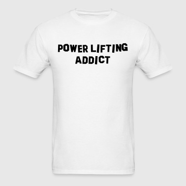 power lifting addict - Men's T-Shirt
