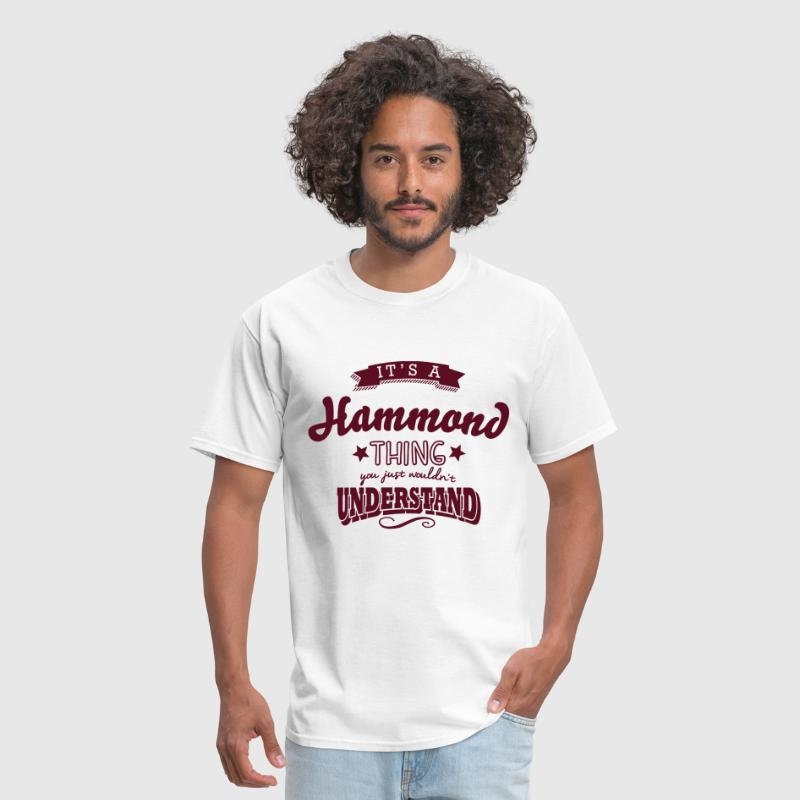 its a hammond name surname thing - Men's T-Shirt