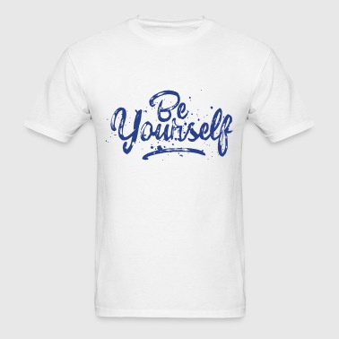 Be Yourself - fancy lettering - cool quote (blue) - Men's T-Shirt