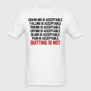 Crawling Is Acceptable  - Men's T-Shirt