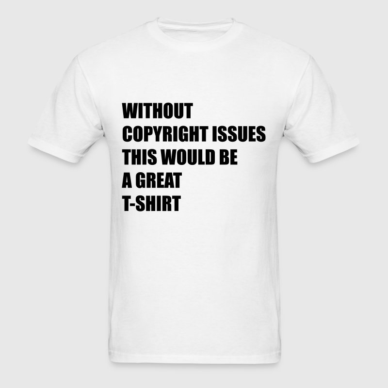 copyright issues - Men's T-Shirt