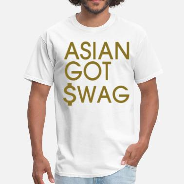 Swag Is Something We Asians Got ASIAN GOT SWAG - Men's T-Shirt