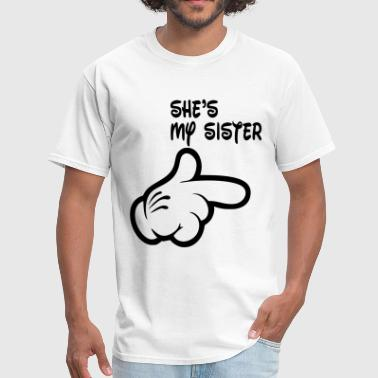 shes_my_sister - Men's T-Shirt