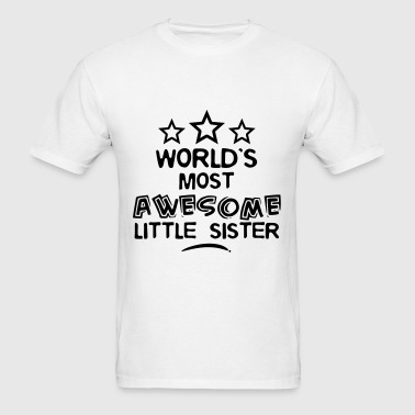 worlds most awesome little sister - Men's T-Shirt