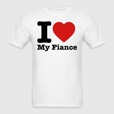 I Love My Fiance - Men's T-Shirt