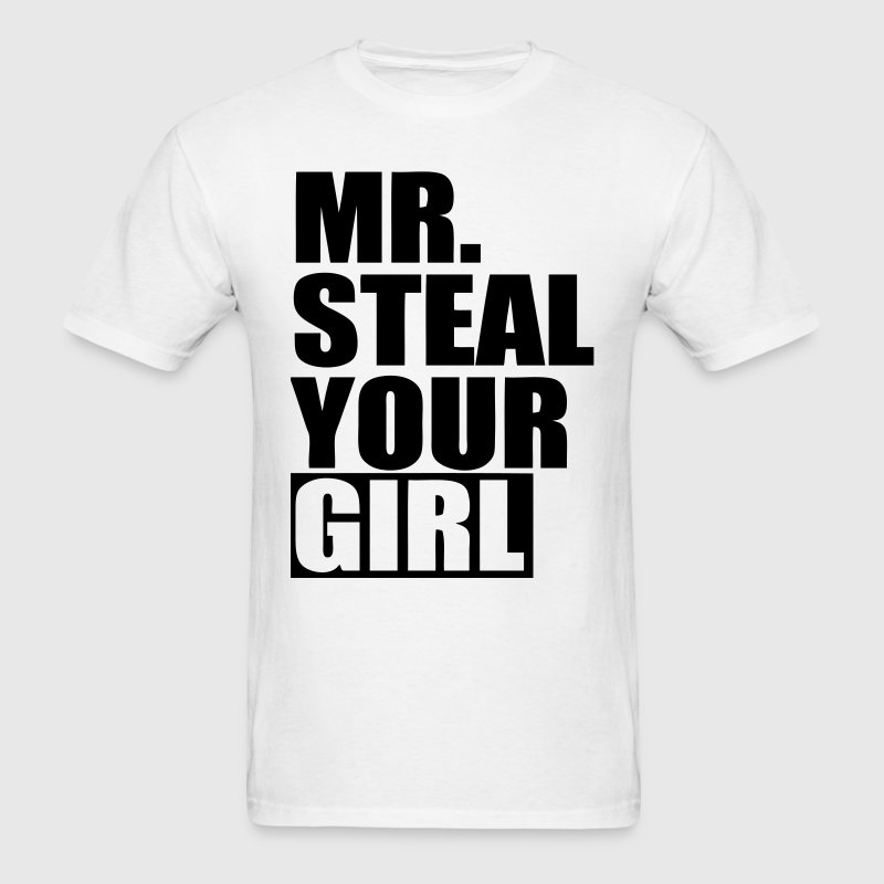 Mr. Steal Your Girl - stayflyclothing.com - Men's T-Shirt