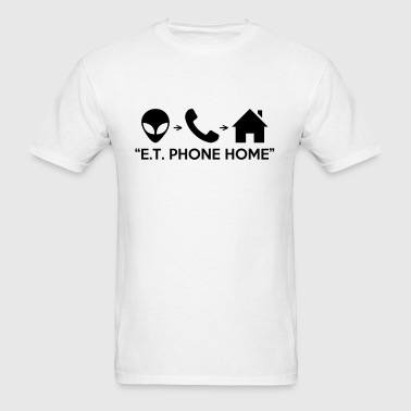 ET PHONE HOME (E.T. Alien Movie) - Men's T-Shirt