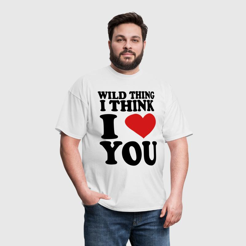 wild thing i think i love you - Men's T-Shirt