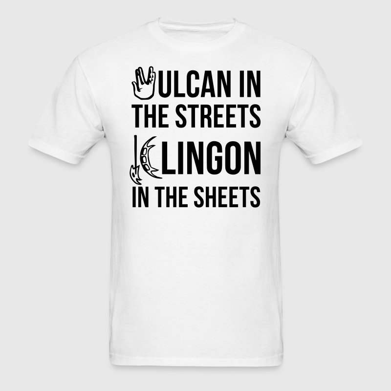 Vulcan in the Streets, Klingon in the Sheets - Men's T-Shirt