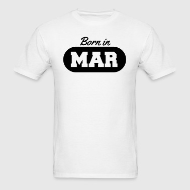 Born in March - Men's T-Shirt